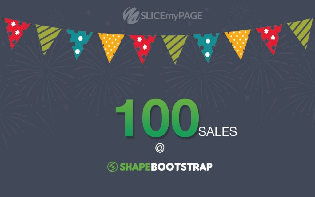 100 sales, a milestone achieved by SLICEmyPAGE at ShapeBootstrap